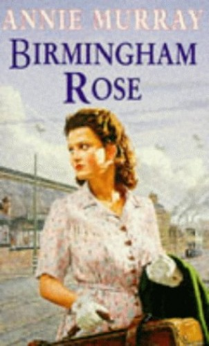 Birmingham Rose By Annie Murray