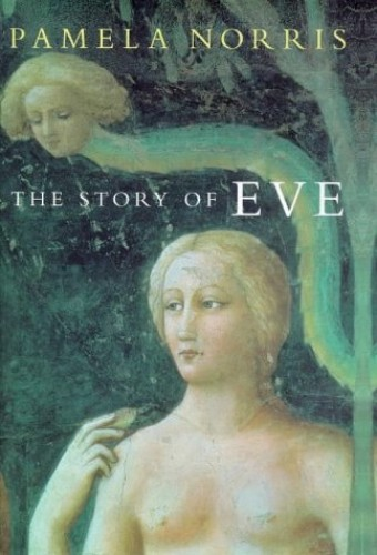 The Story of Eve By Pamela Norris
