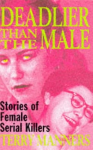 Deadlier Than the Male By Terry Manners