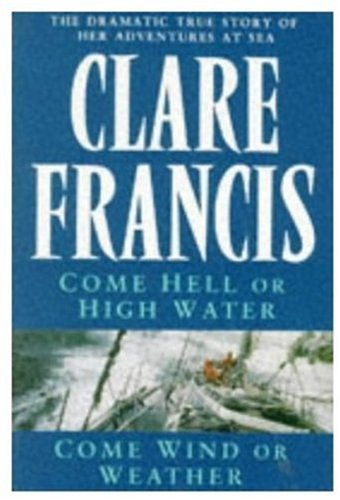 Come Hell or High Water By Clare Francis