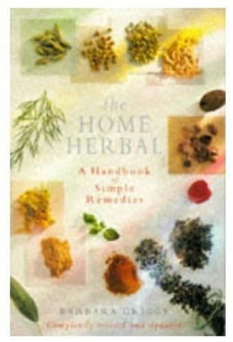 The New Home Herbal By Barbara Griggs