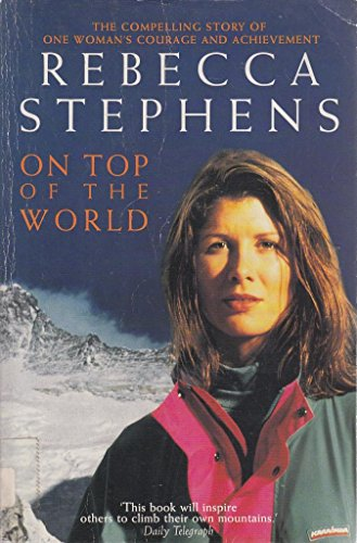On Top of the World By Rebecca Stephens