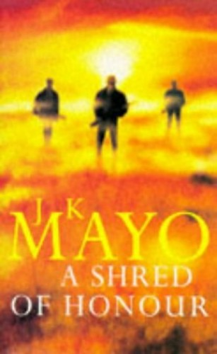 A Shred of Honour By J.K. Mayo