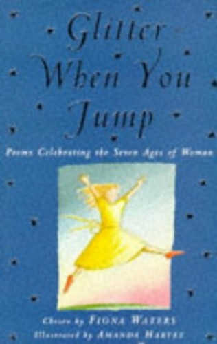 Glitter When You Jump By Edited by Fiona Waters