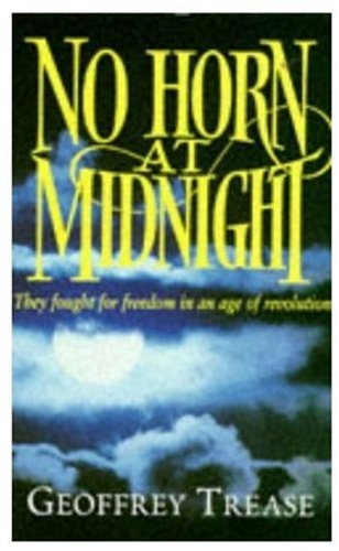 No Horn at Midnight By Geoffrey Trease