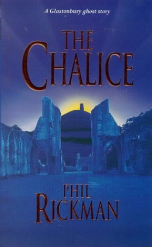 The Chalice By Phil Rickman