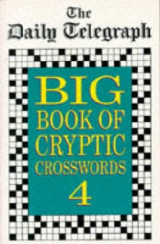 The Daily Telegraph Big Book of Cryptic Crosswords 4 By The Daily Telegraph