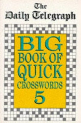 The Daily Telegraph Big Book Quick Crosswords Book 5 By Telegraph Group Limited