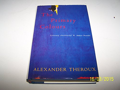 The Primary Colours By Alexander Theroux