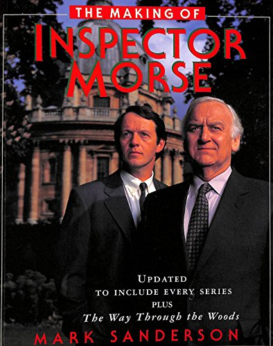 The Making of Inspector Morse by Mark Sanderson
