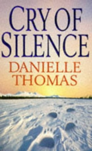 Cry of Silence By Danielle Thomas
