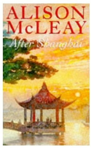 After Shanghai By Alison McLeay