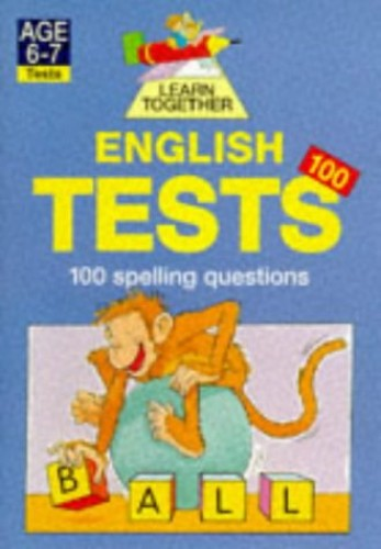 Learn Together Tests 100: English: Spelling By Richard Dawson