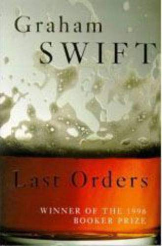 Last Orders (Film Tie-In) By Graham Swift