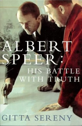 Albert Speer: His Battle with Truth by Gitta Sereny