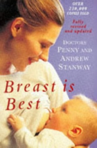 Breast is Best By Dr Penny Stanway