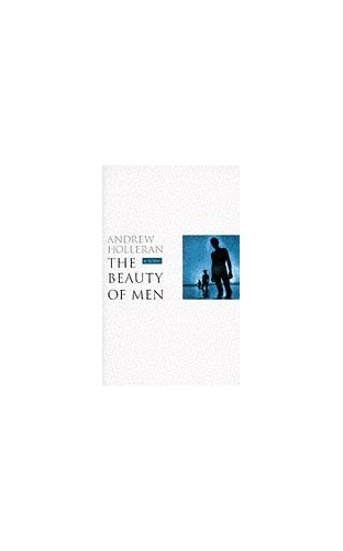 The Beauty of Men By Andrew Holleran