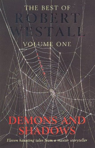 The Best of Westall: Demons and Shadows v.1: Demons and Shadows Vol 1 By Robert Westall
