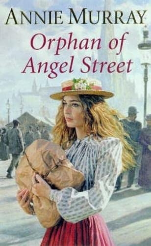 Orphan of Angel Street By Annie Murray