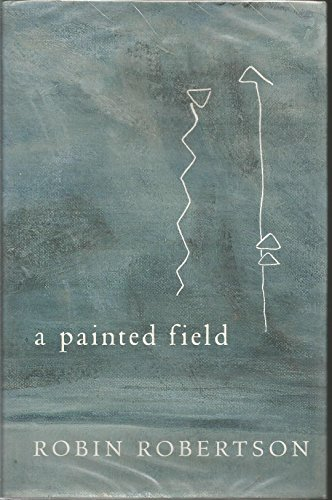 A Painted Field By Robin Robertson