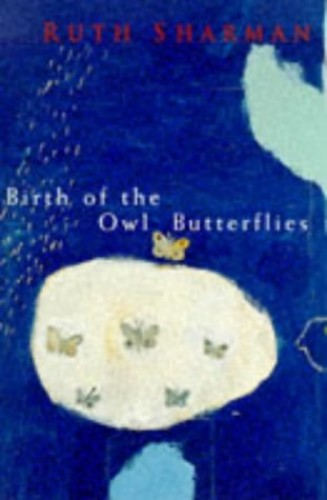 Birth of the Owl Butterflies By Ruth Sharman