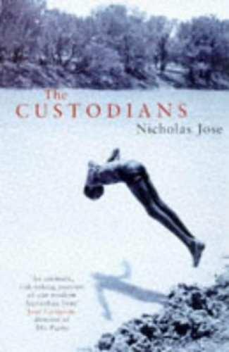 The Custodians By Nicholas Jose