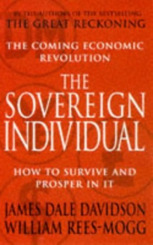 The Sovereign Individual By William Rees-Mogg