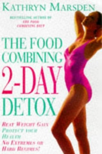 Food Combining Two Day Detox By Kathryn Marsden