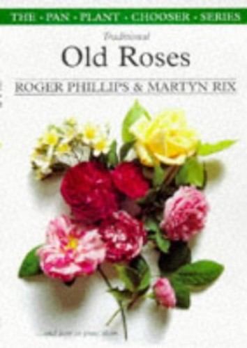 Traditional Old Roses By Roger Phillips