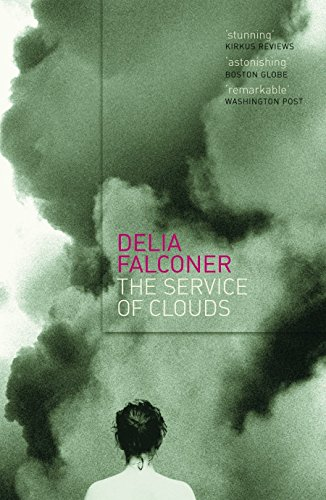 The Service of Clouds By Delia Falconer