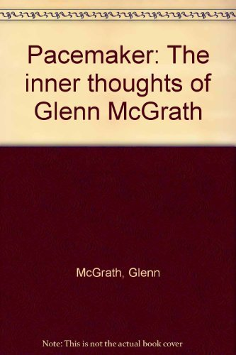 Pacemaker (Inner Thoughts) By Glenn McGrath