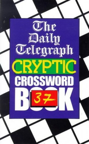 Daily Telegraph Cryptic Crossword Book 37: No.37 By The Daily Telegraph