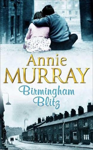 Birmingham Blitz By Annie Murray