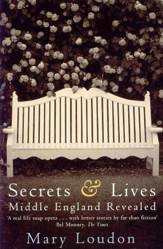 Secrets and Lives: Middle England Revealed By Mary Loudon