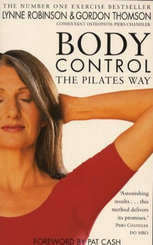 Body Control the Pilates Way By Lynne Robinson
