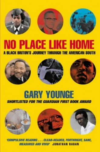 No Place Like Home: A Black Briton's Journey through the American South By Gary Younge