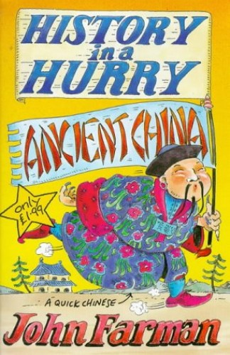 Ancient China (History in a Hurry) By John Farman