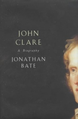 John Clare By Jonathan Bate