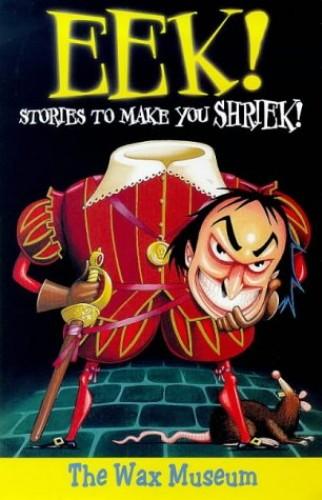 Eek! Stories to Make You Shriek 1: Fly Trap: Wax Museum Vol 6 By Devra Newberger Speregen