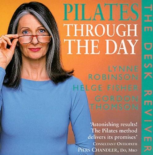 Pilates Through the Day By Lynne Robinson