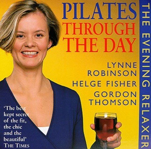 Pilates Through the Day: Evening Relaxer By Lynne Robinson