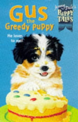 Gus the Greedy Puppy By Jenny Dale