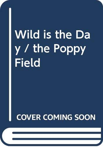 Wild Is the Day / The Poppy Field By Christine Marion Fraser