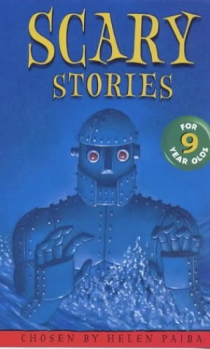 Scary Stories for Nine Year Olds By Edited by Helen Paiba