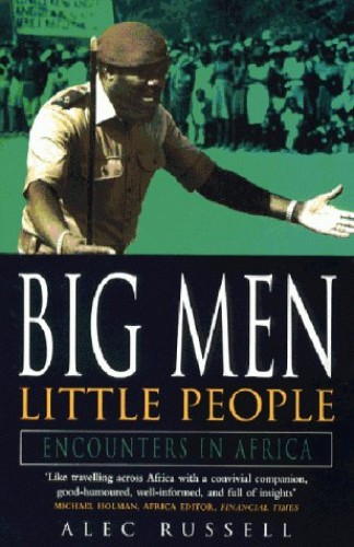 Big Men Little People By Alec Russell