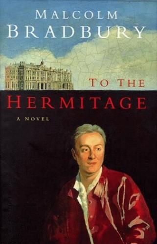To The Hermitage (pb) By Malcolm Bradbury