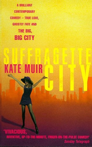 Suffragette City By Kate Muir