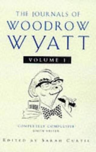 The Journals of Woodrow Wyatt By Woodrow Wyatt