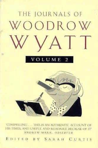 Journals of Woodrow Wyatt Vol 2 By Woodrow Wyatt