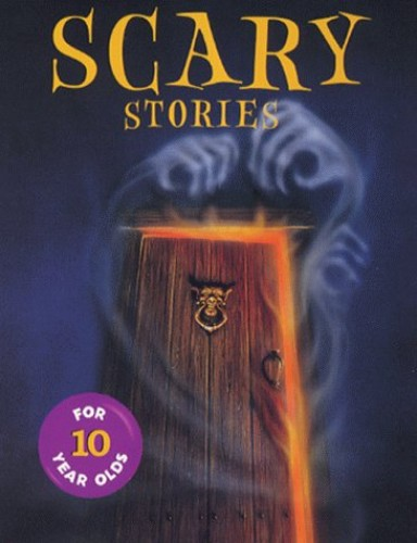 Scary Stories for 10 Year Olds By Helen Paiba